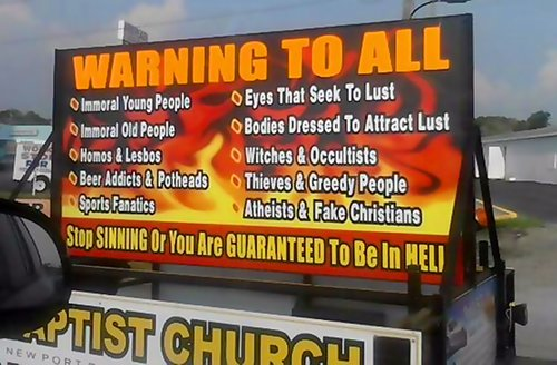 WARNING TO ALL - Immoral Young People - Immoral Old People - Homos and Lesbos - Beer Addics and Potheads - Sports Fanatics - Eyes That Seek To Lust - Bodies Dressed To Attract Lust - Witches and Occultists - Theives and Greedy People - Atheists and Fake Christians - Stop SINNING Or You Are GUARANTEED To Be In HELL